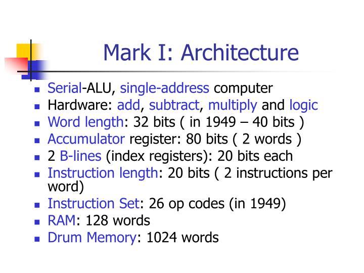 Mark I: Architecture