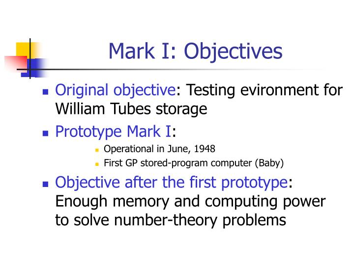 Mark I: Objectives