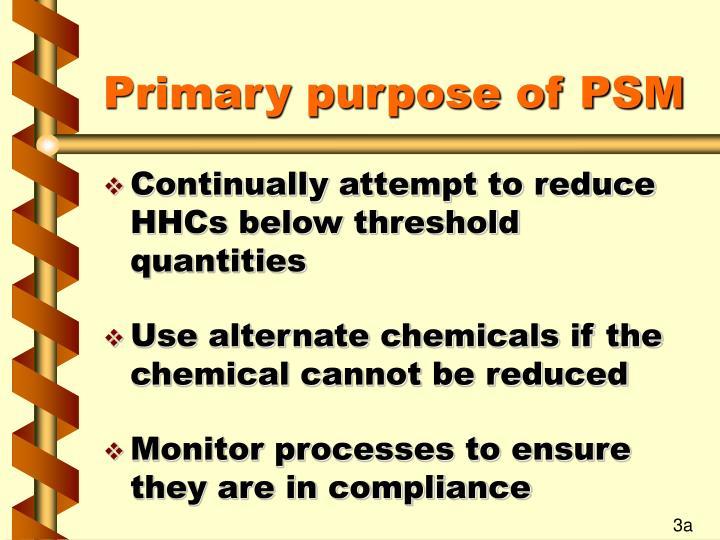 Primary purpose of PSM