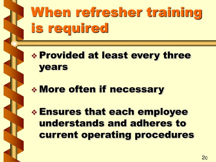 When refresher training is required