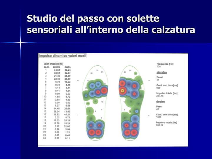Studio del passo con solette sensoriali all'interno della calzatura