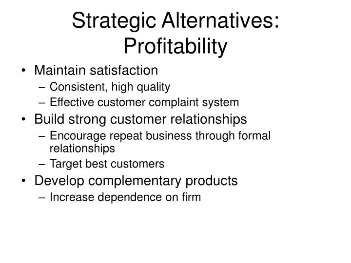 Strategic Alternatives: Profitability