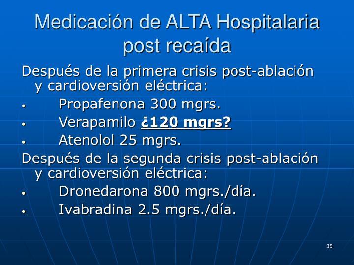 Medicación de ALTA Hospitalaria post recaída