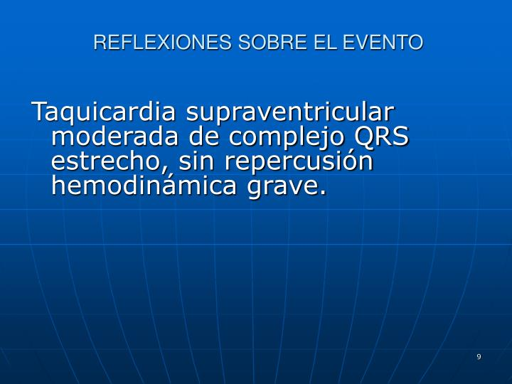 Taquicardia supraventricular moderada de complejo QRS estrecho, sin repercusión hemodinámica grave.
