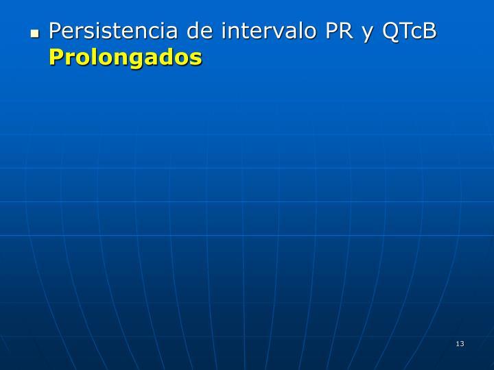 Persistencia de intervalo PR y QTcB