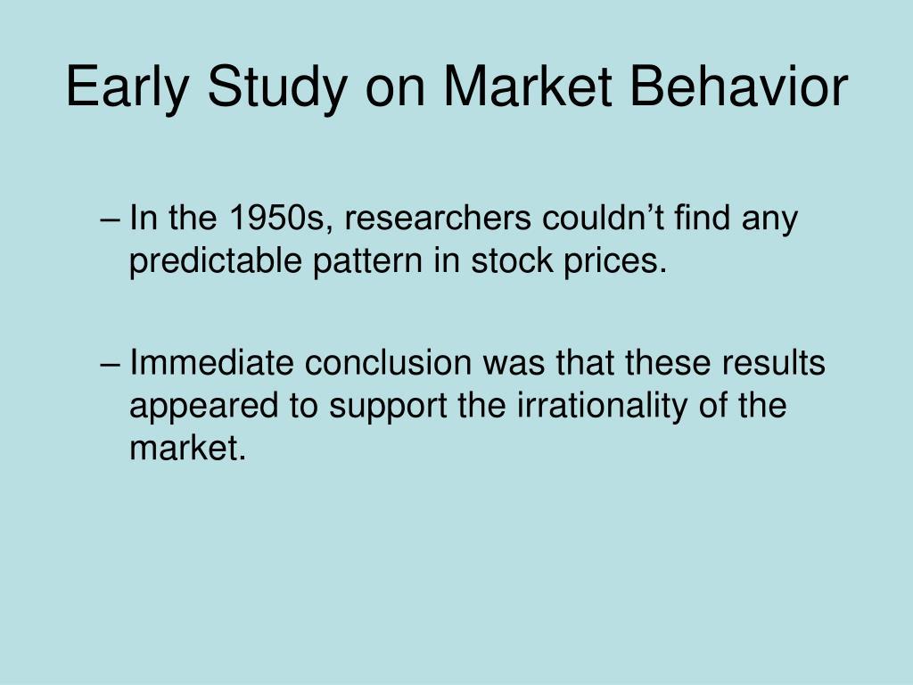 Early Study on Market Behavior