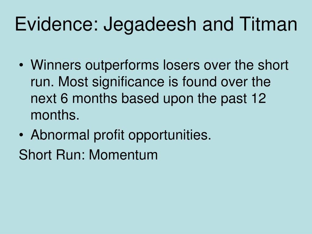 Evidence: Jegadeesh and Titman