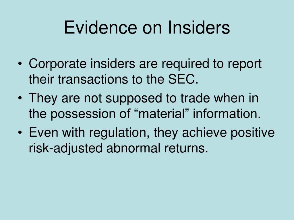 Evidence on Insiders