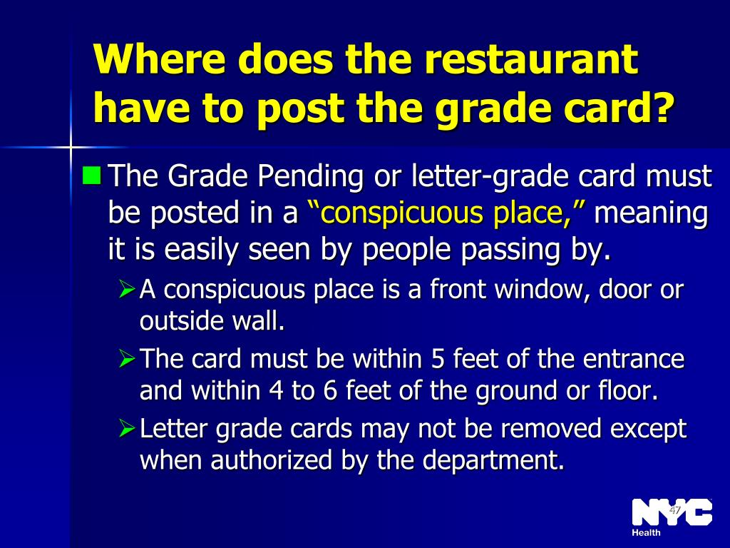 Where does the restaurant have to post the grade card?