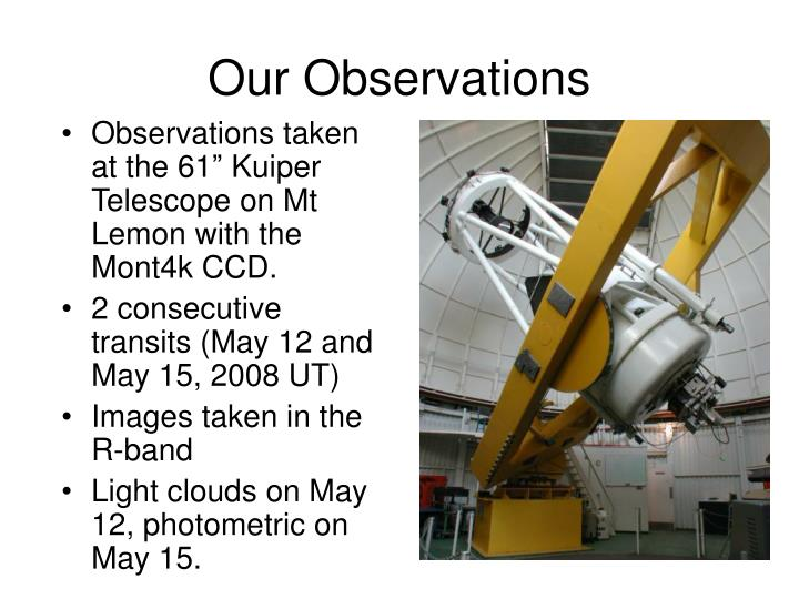 Our Observations