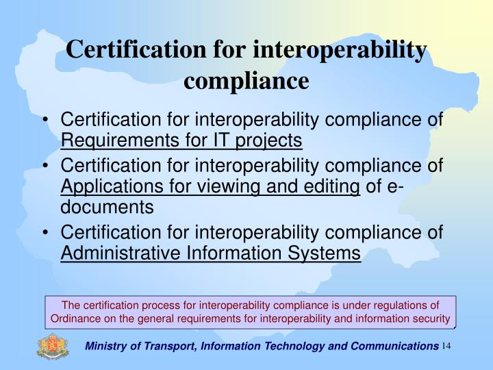 Certification for interoperability compliance