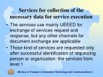 services for collection of the necessary data for service execution