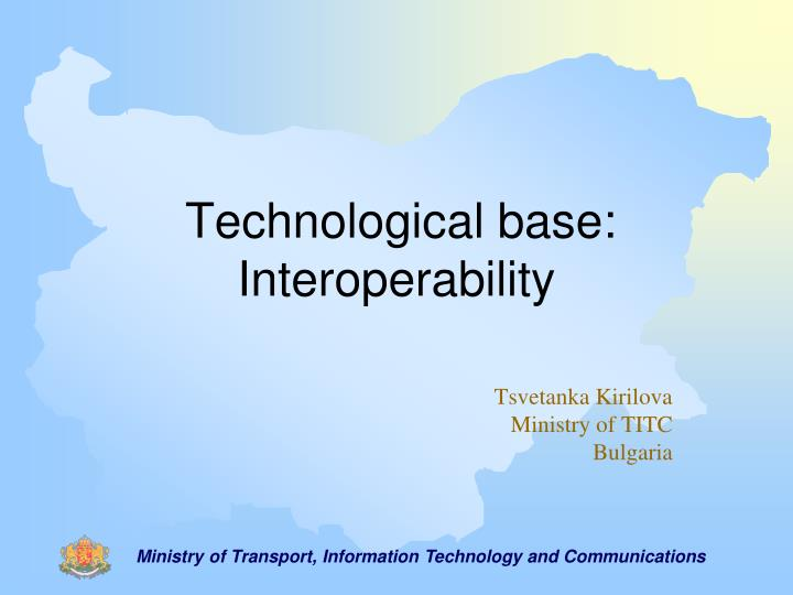 Technological base interoperability