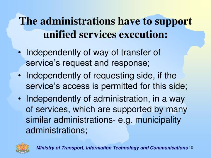 The administrations have to support unified services execution:
