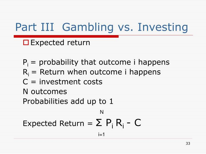 Part III  Gambling vs. Investing