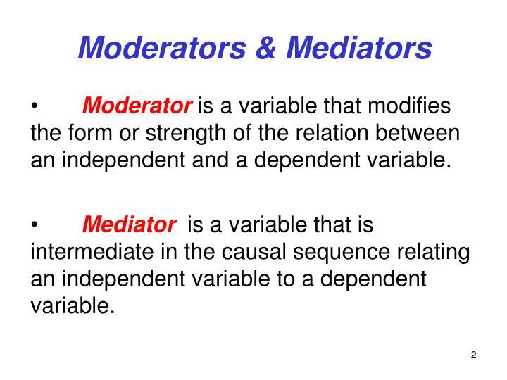 Moderators & Mediators