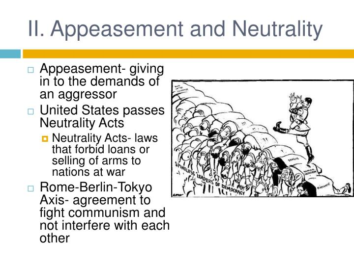 II. Appeasement and Neutrality