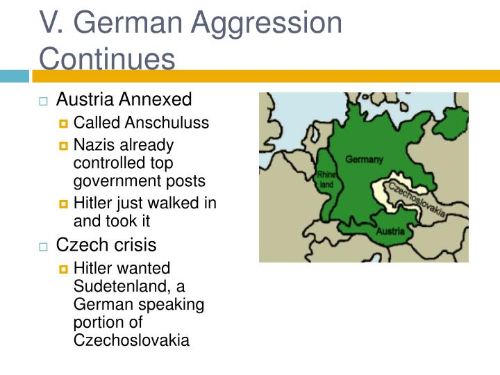 V. German Aggression Continues