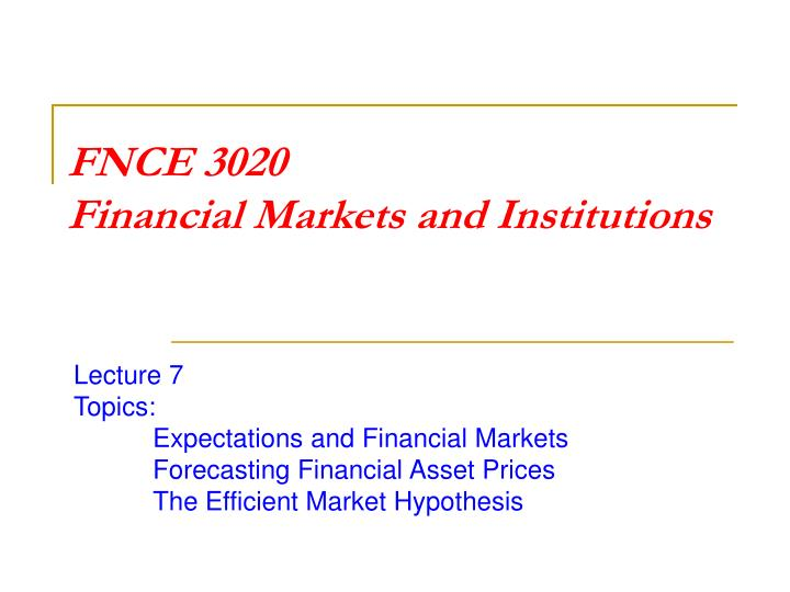 Fnce 3020 financial markets and institutions l.jpg