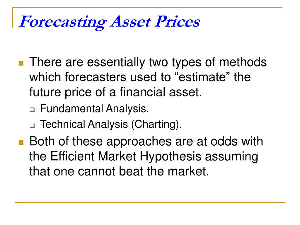 Forecasting Asset Prices