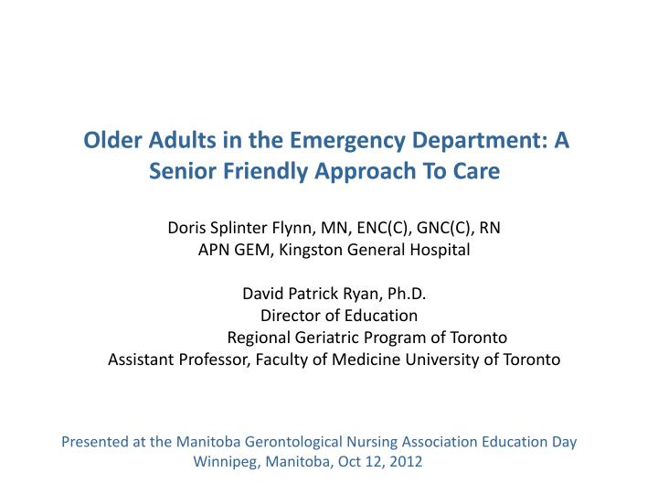 Older Adults in the Emergency Department: A   Senior Friendly Approach To Care