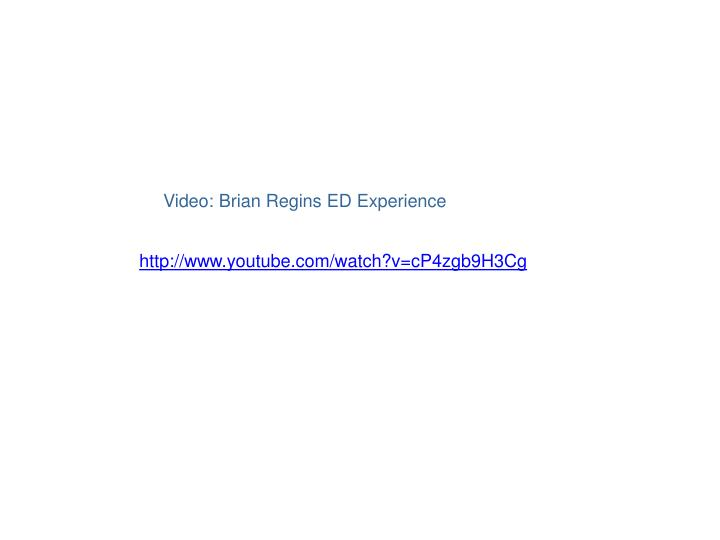 Video: Brian Regins ED Experience