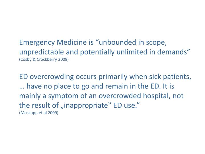 "Emergency Medicine is ""unbounded in scope, unpredictable and potentially unlimited in demands"""