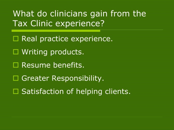 What do clinicians gain from the  Tax Clinic experience?