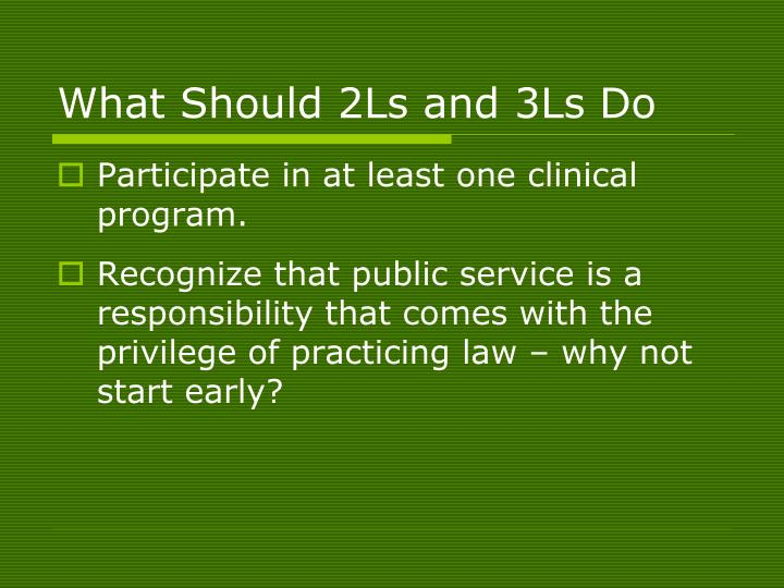 What Should 2Ls and 3Ls Do