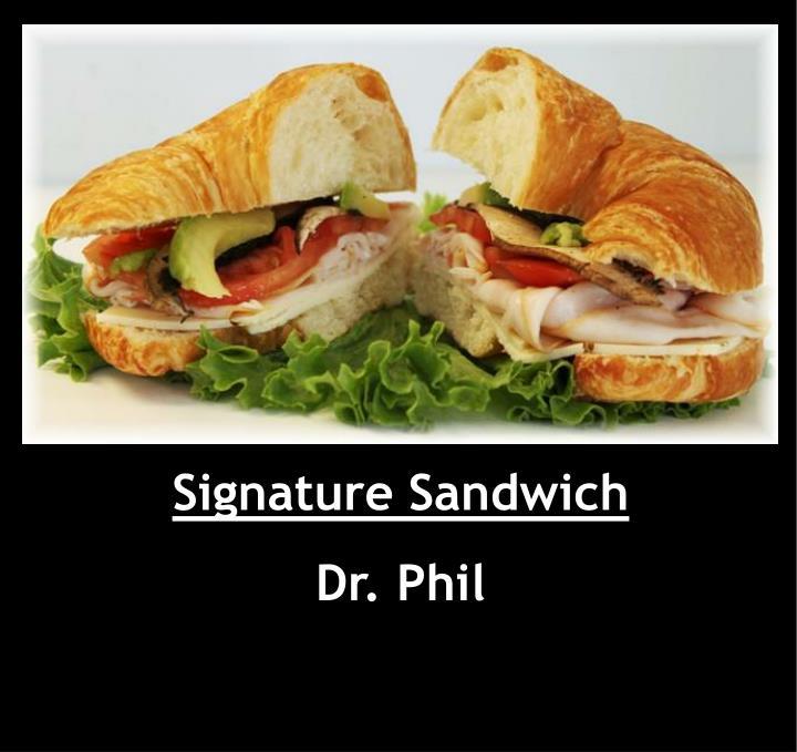 Signature Sandwich