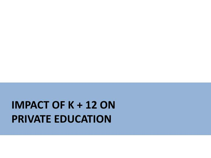 Impact of K + 12 on