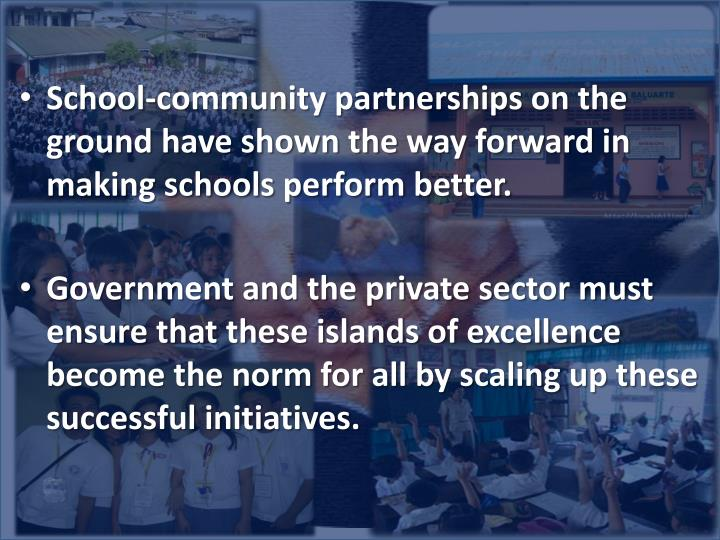School-community partnerships on the ground have shown the way forward in making schools perform better.