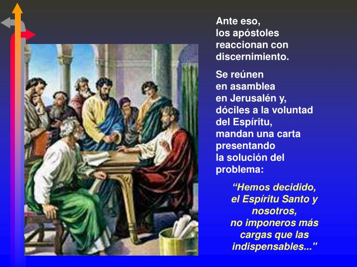 Ante eso,                       los apóstoles reaccionan con discernimiento.
