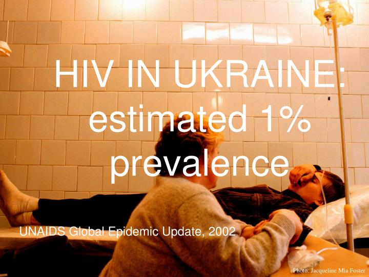 HIV IN UKRAINE: