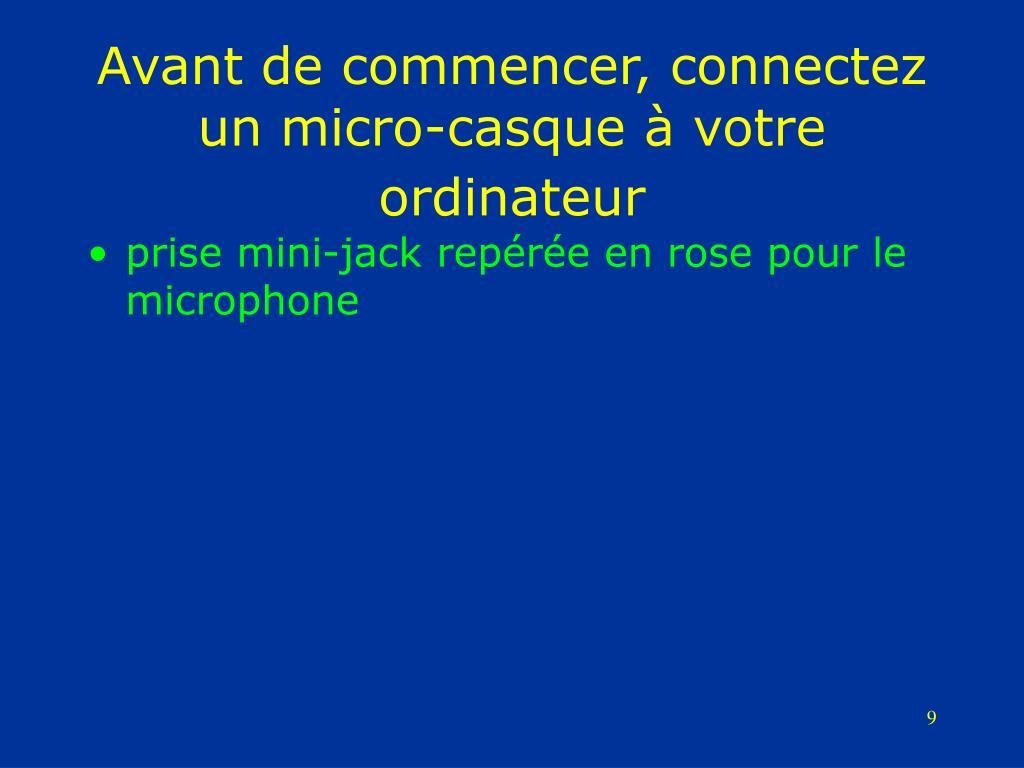 Avant de commencer, connectez un micro-casque à votre ordinateur