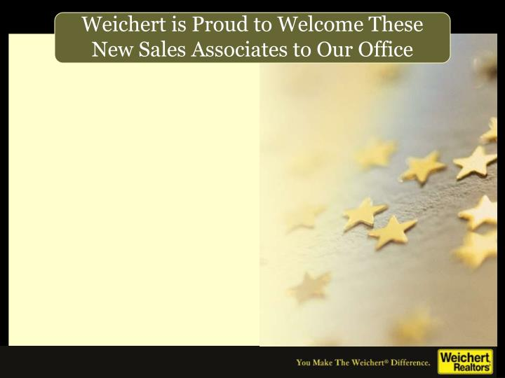 Weichert is Proud to Welcome These New Sales Associates to Our Office