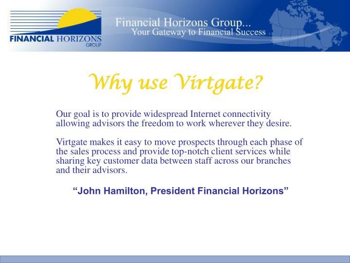 Why use Virtgate?