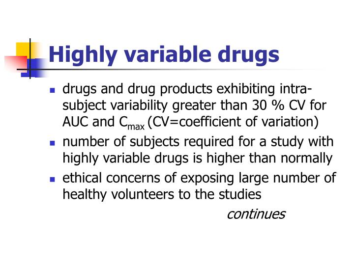 Highly variable drugs