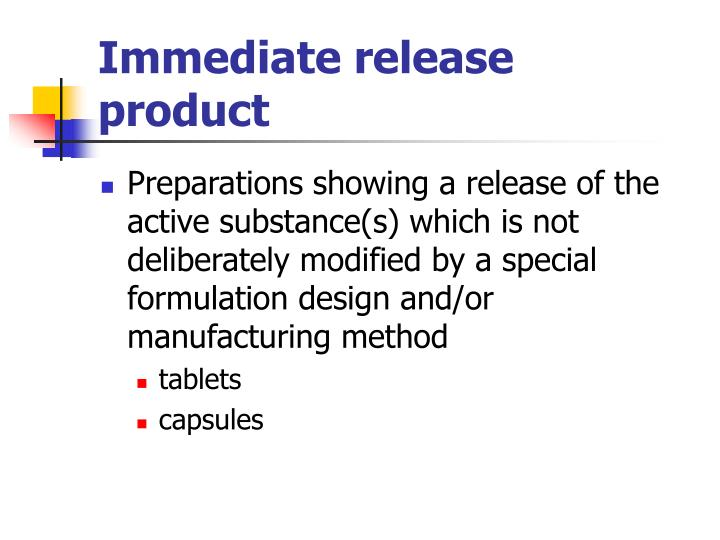 Immediate release product