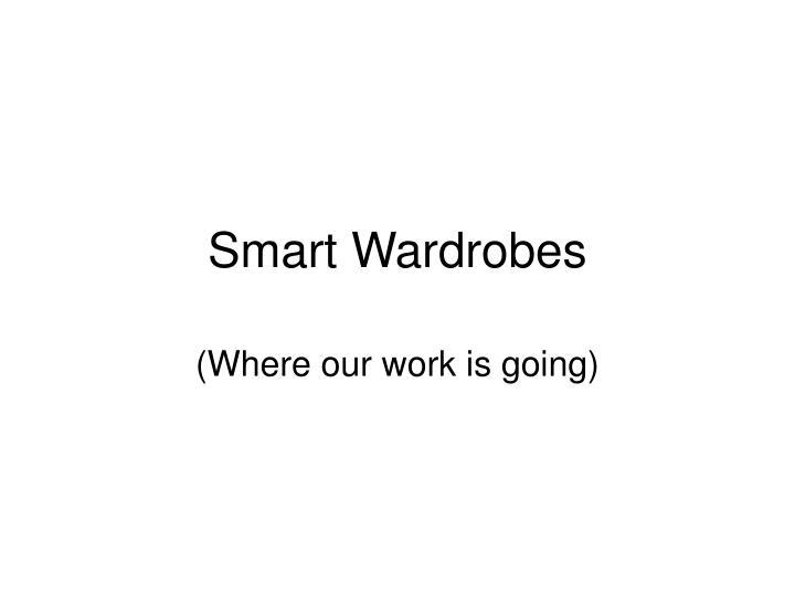 Smart Wardrobes