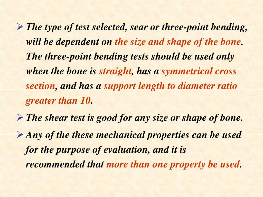 The type of test selected, sear or three-point bending, will be dependent on