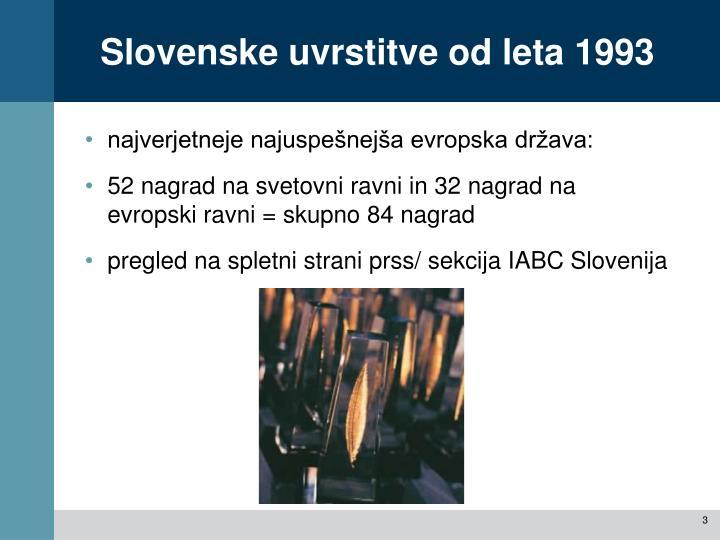 Slovenske uvrstitve od leta 1993