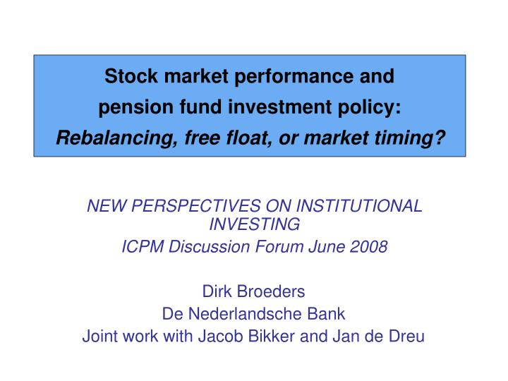 Stock market performance and pension fund investment policy rebalancing free float or market timing