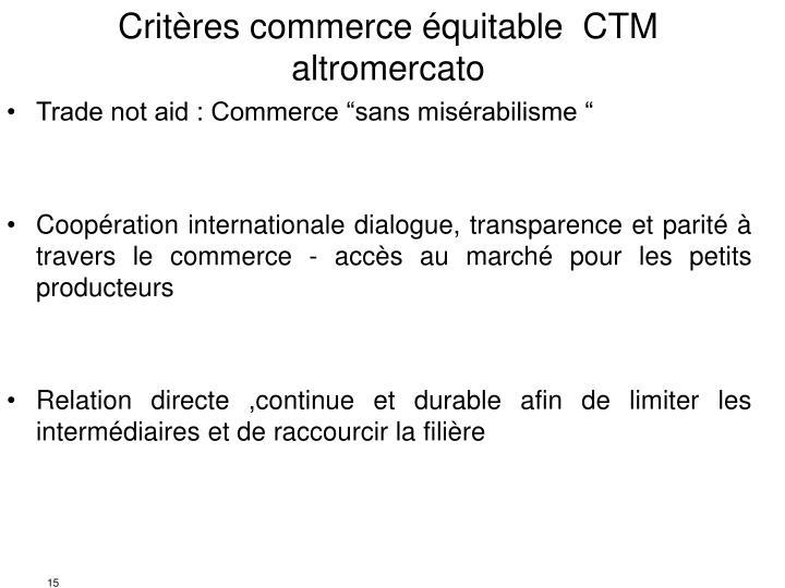 Critères commerce équitable  CTM altromercato