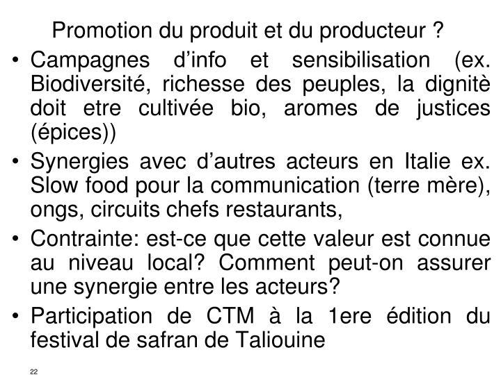 Promotion du produit et du producteur ?