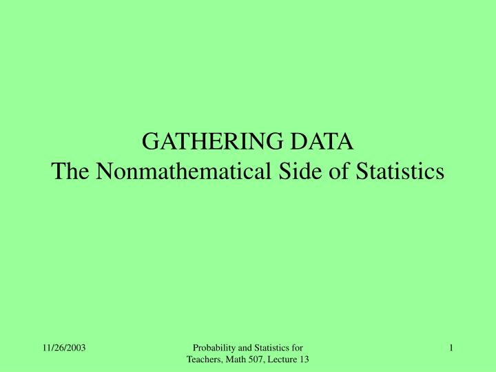 Gathering data the nonmathematical side of statistics l.jpg