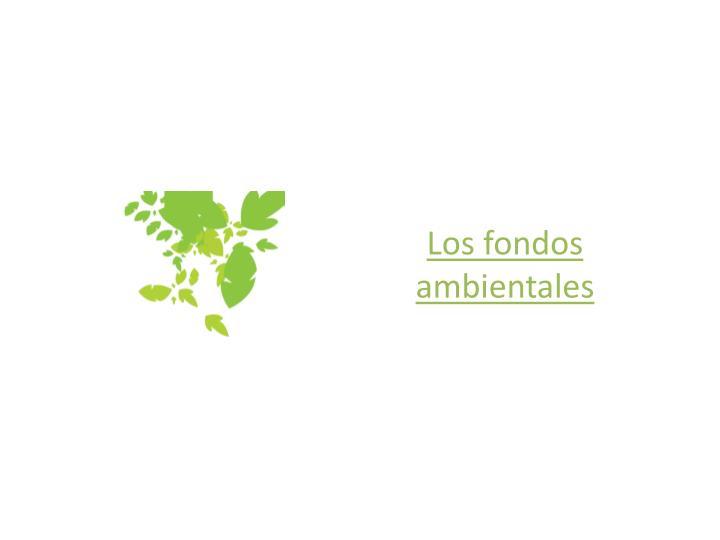 Los fondos ambientales