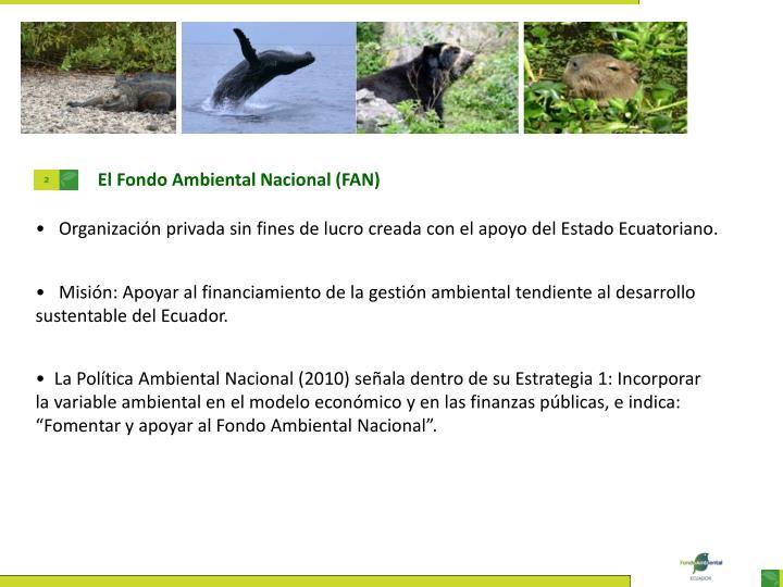 El Fondo Ambiental Nacional (FAN)