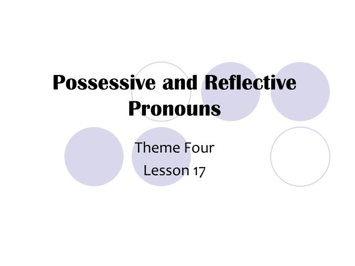 Possessive and reflective pronouns