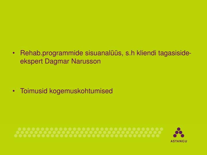 Rehab.programmide sisuanalüüs, s.h kliendi tagasiside- ekspert Dagmar Narusson